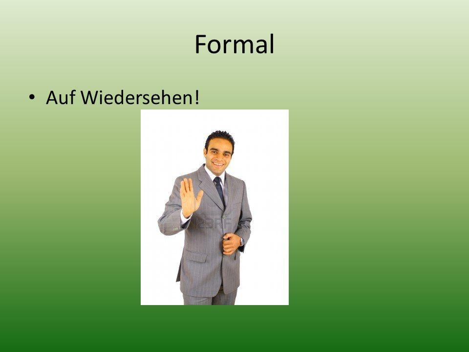 Formal Auf Wiedersehen!