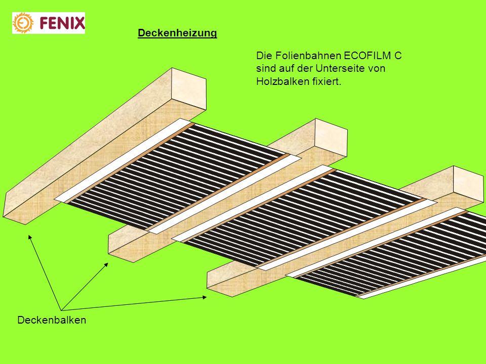 Deckenheizung Die Folienbahnen ECOFILM C sind auf der Unterseite von Holzbalken fixiert.
