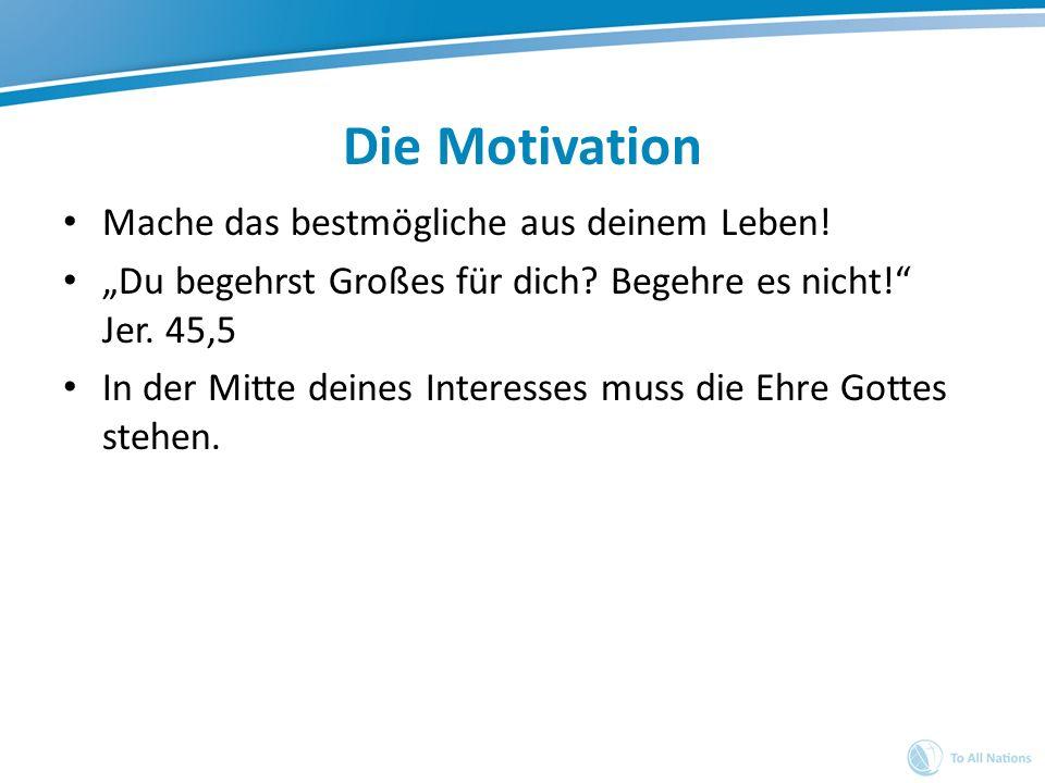 Die Motivation Mache das bestmögliche aus deinem Leben!