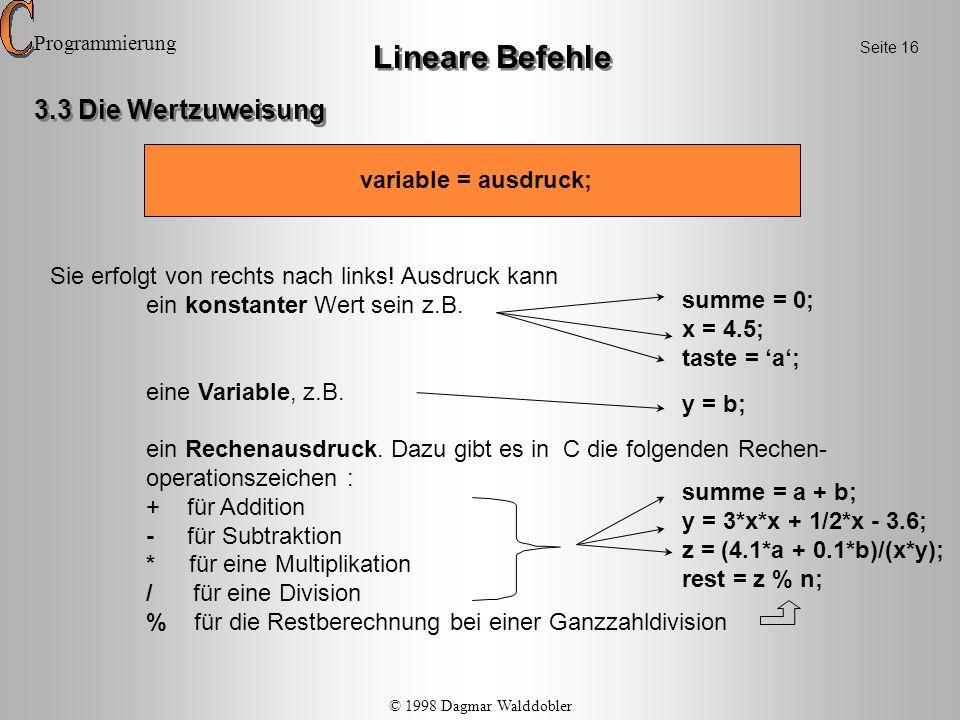 Lineare Befehle 3.3 Die Wertzuweisung variable = ausdruck;