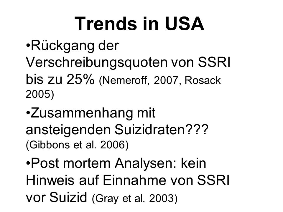 Trends in USA Rückgang der Verschreibungsquoten von SSRI bis zu 25% (Nemeroff, 2007, Rosack 2005)