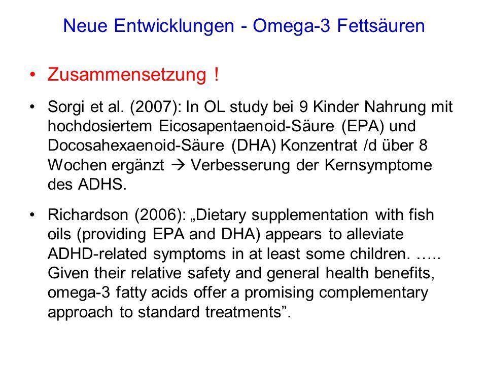 Neue Entwicklungen - Omega-3 Fettsäuren