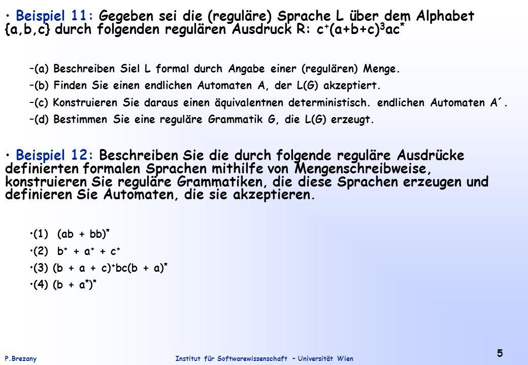 Beispiel 11: Gegeben sei die (reguläre) Sprache L über dem Alphabet {a,b,c} durch folgenden regulären Ausdruck R: c+(a+b+c)3ac*