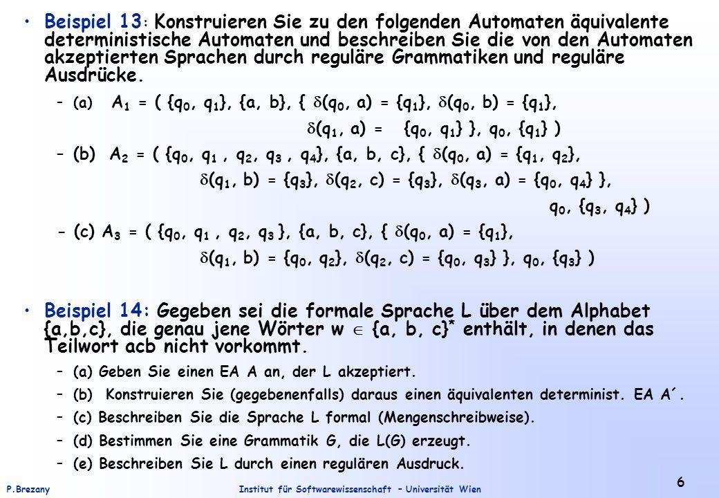 Beispiel 13: Konstruieren Sie zu den folgenden Automaten äquivalente deterministische Automaten und beschreiben Sie die von den Automaten akzeptierten Sprachen durch reguläre Grammatiken und reguläre Ausdrücke.