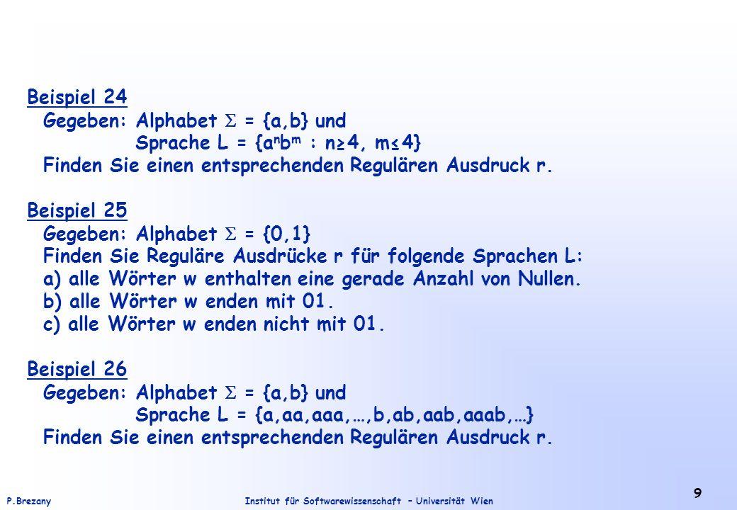 Beispiel 24 Gegeben: Alphabet  = {a,b} und. Sprache L = {anbm : n≥4, m≤4} Finden Sie einen entsprechenden Regulären Ausdruck r.