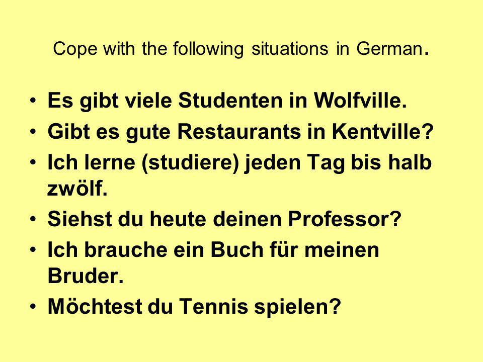 Cope with the following situations in German.