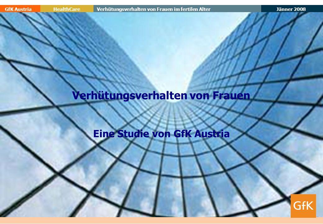 Verhütungsverhalten von Frauen Eine Studie von GfK Austria