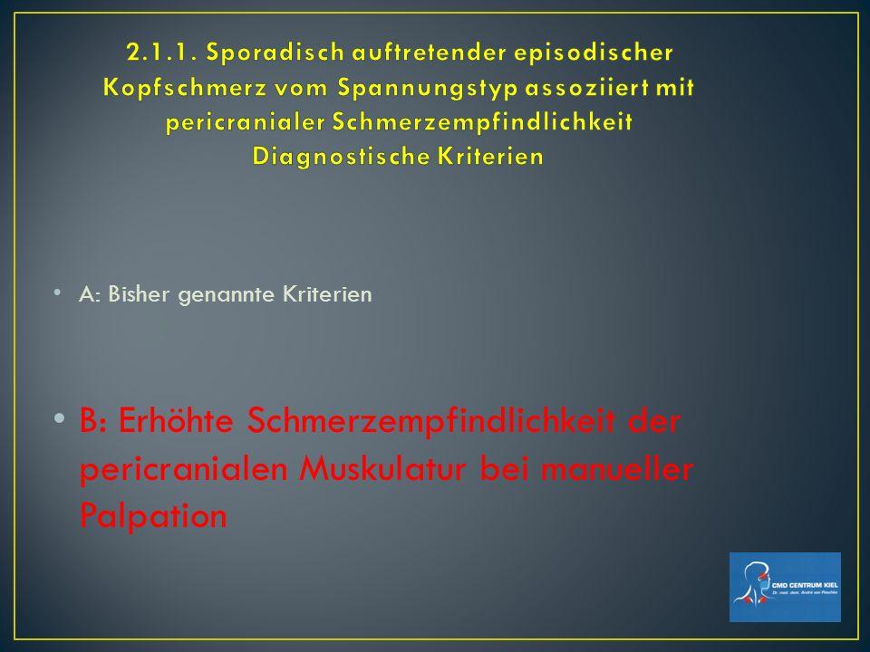 2.1.1. Sporadisch auftretender episodischer Kopfschmerz vom Spannungstyp assoziiert mit pericranialer Schmerzempfindlichkeit Diagnostische Kriterien