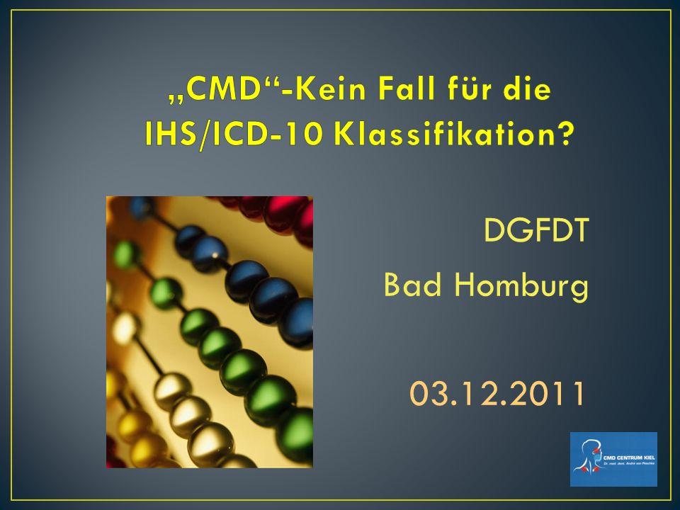 """""""CMD -Kein Fall für die IHS/ICD-10 Klassifikation"""
