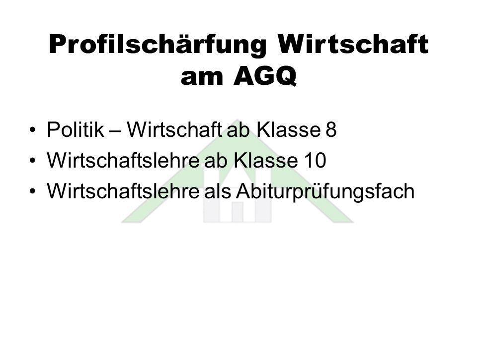 Profilschärfung Wirtschaft am AGQ