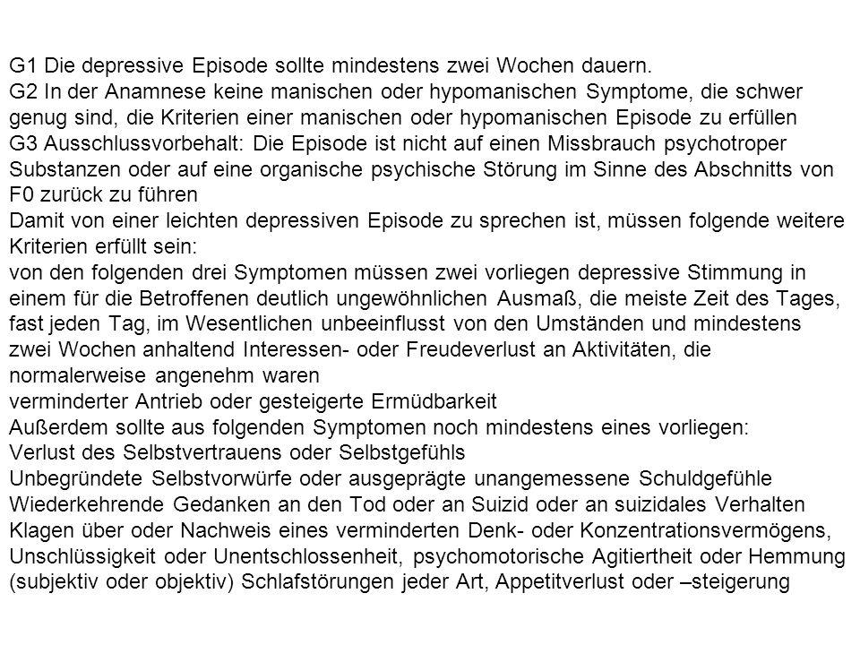 G1 Die depressive Episode sollte mindestens zwei Wochen dauern