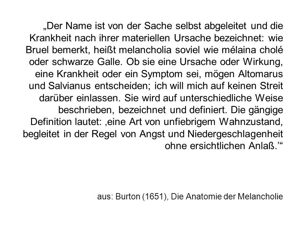 """""""Der Name ist von der Sache selbst abgeleitet und die Krankheit nach ihrer materiellen Ursache bezeichnet: wie Bruel bemerkt, heißt melancholia soviel wie mélaina cholé oder schwarze Galle."""