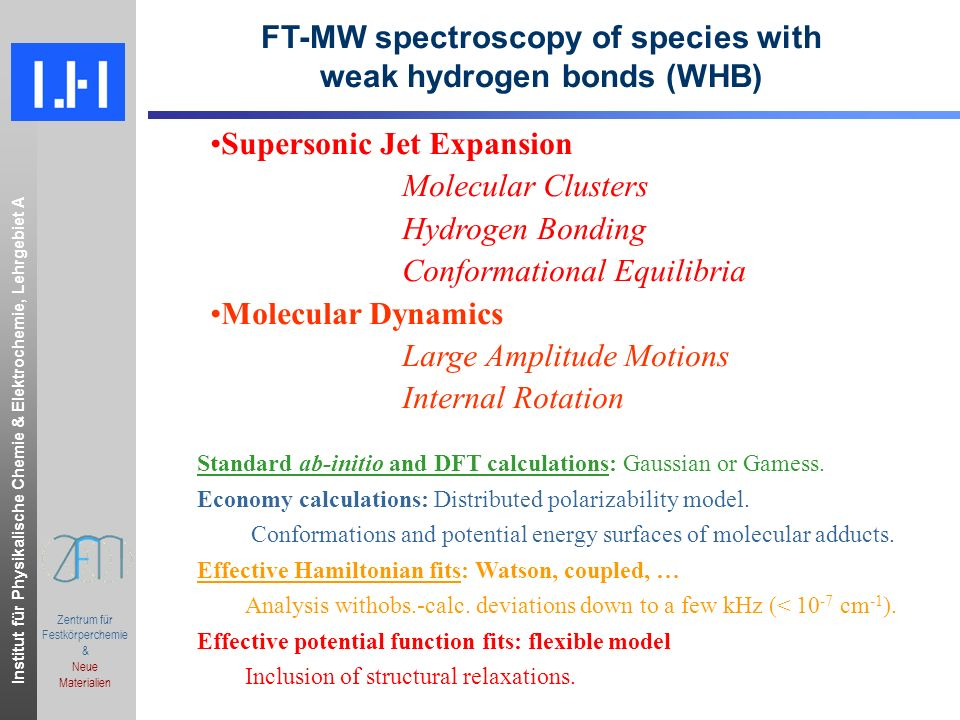 FT-MW spectroscopy of species with weak hydrogen bonds (WHB)