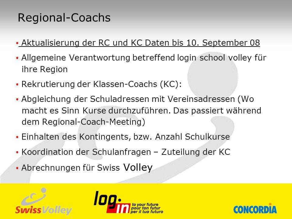 Regional-Coachs Aktualisierung der RC und KC Daten bis 10. September 08. Allgemeine Verantwortung betreffend login school volley für ihre Region.