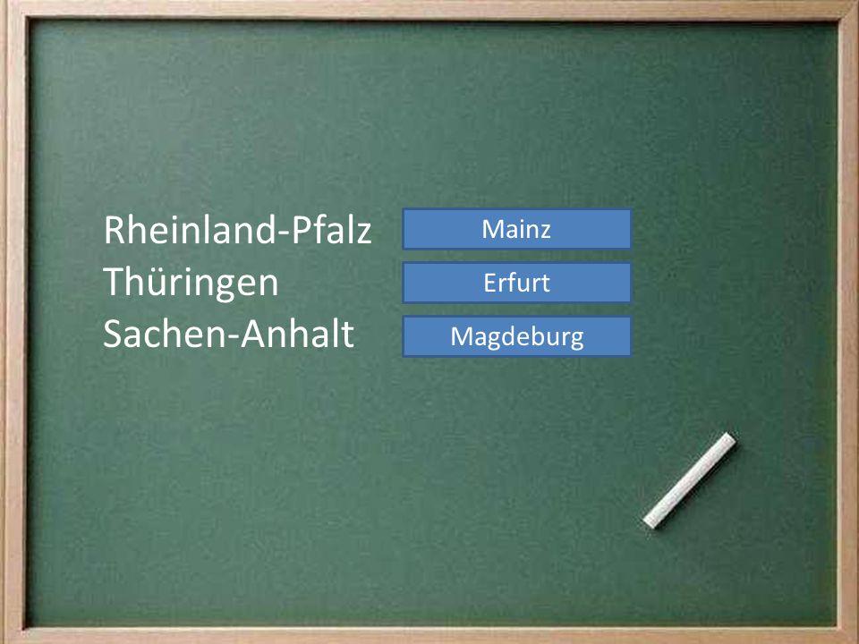 Rheinland-Pfalz Thüringen Sachen-Anhalt Mainz Erfurt Magdeburg