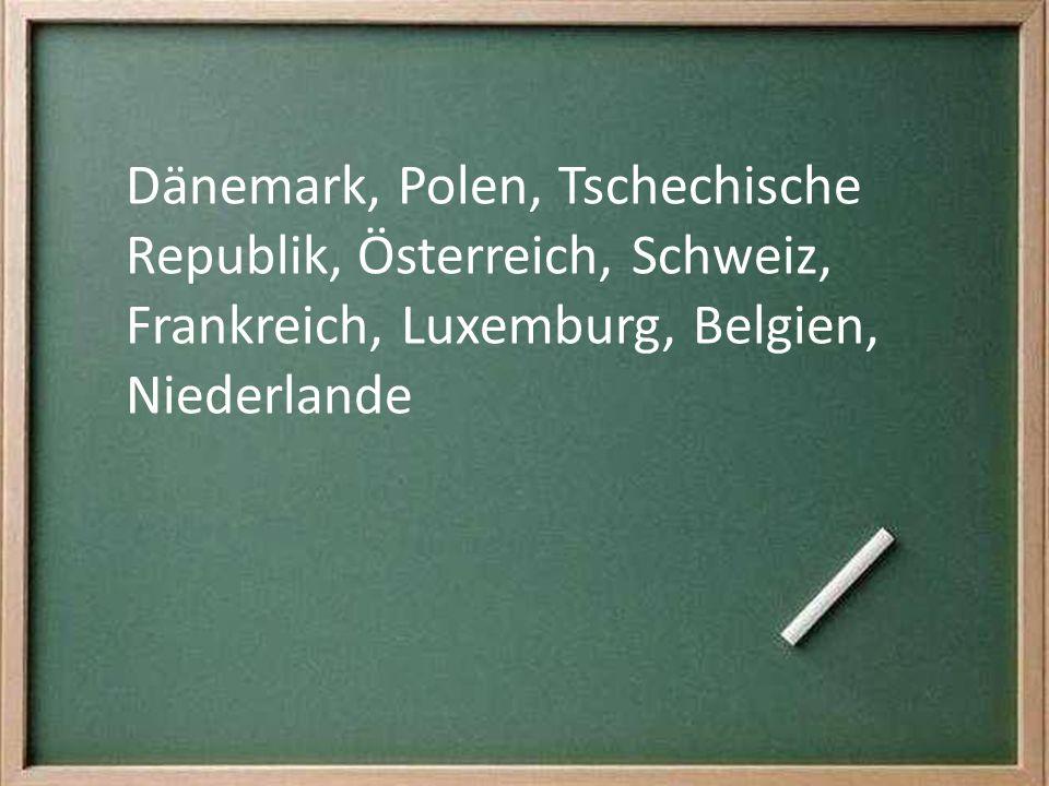 Dänemark, Polen, Tschechische Republik, Österreich, Schweiz, Frankreich, Luxemburg, Belgien, Niederlande