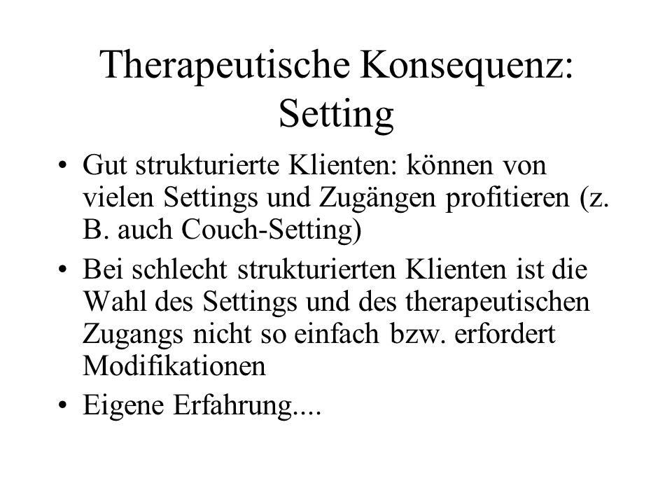 Therapeutische Konsequenz: Setting