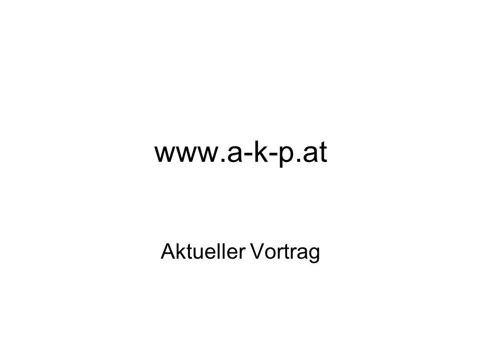 www.a-k-p.at Aktueller Vortrag