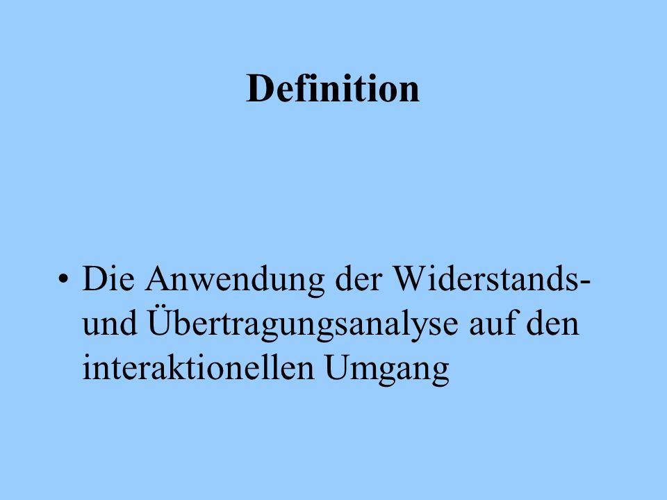Definition Die Anwendung der Widerstands- und Übertragungsanalyse auf den interaktionellen Umgang