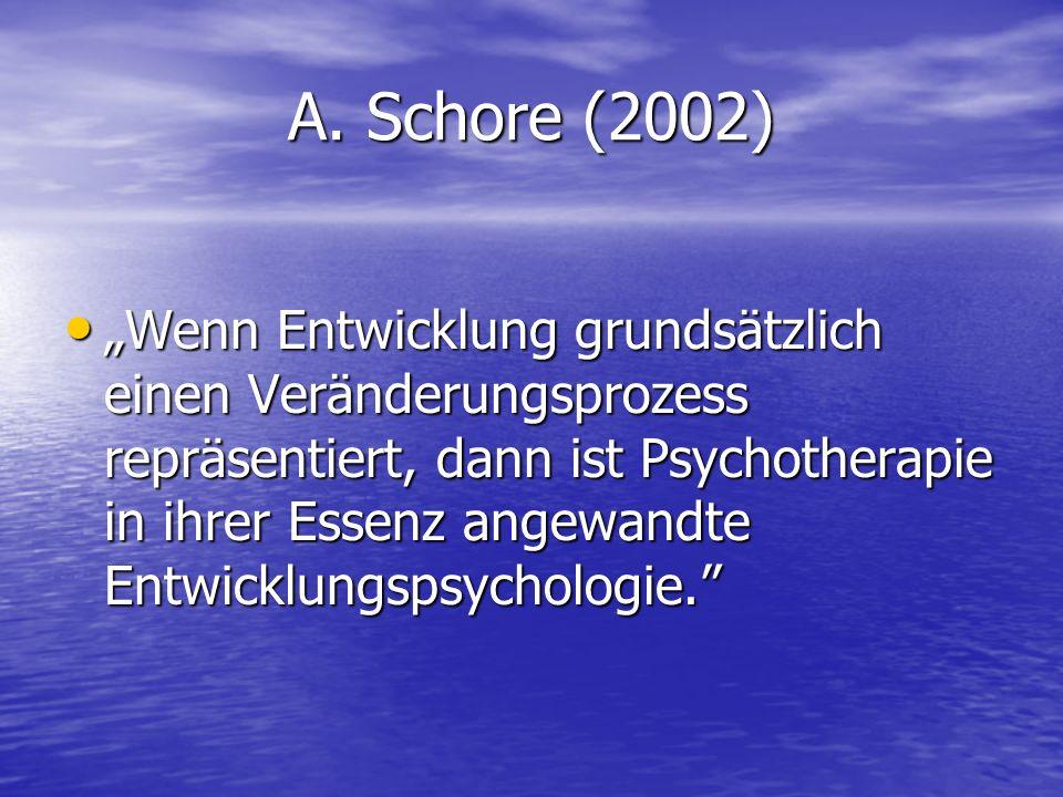A. Schore (2002)