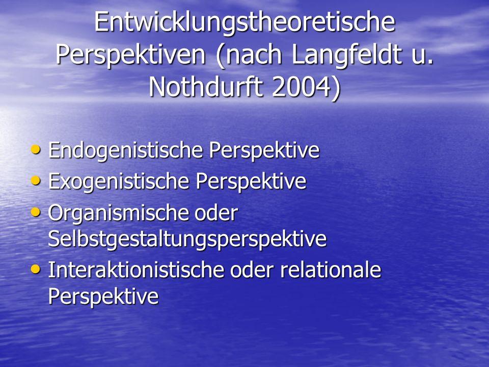 Entwicklungstheoretische Perspektiven (nach Langfeldt u