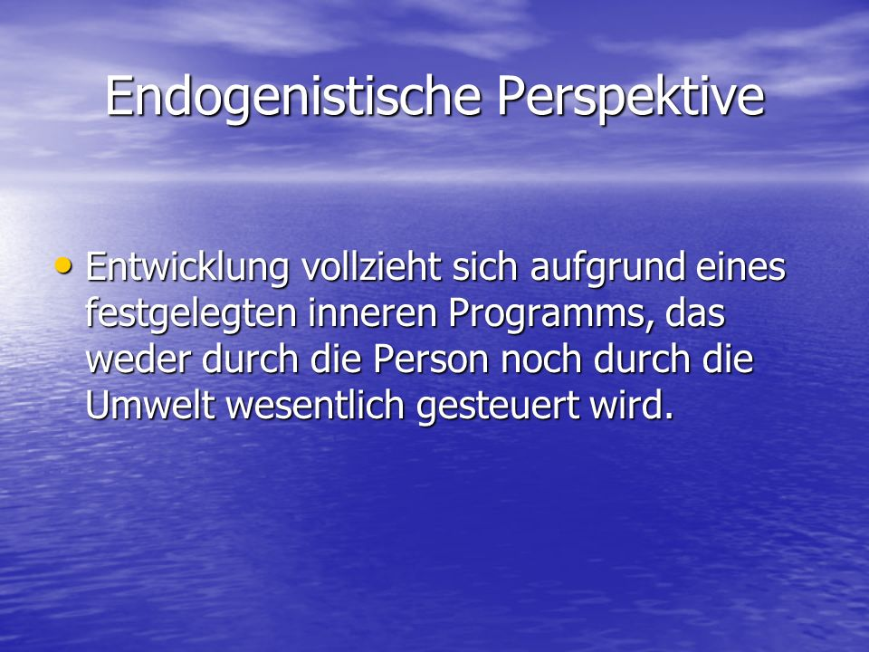 Endogenistische Perspektive