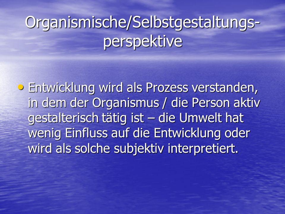 Organismische/Selbstgestaltungs-perspektive
