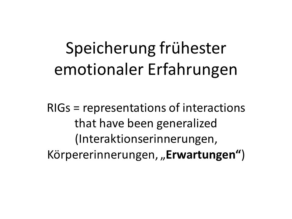 Speicherung frühester emotionaler Erfahrungen