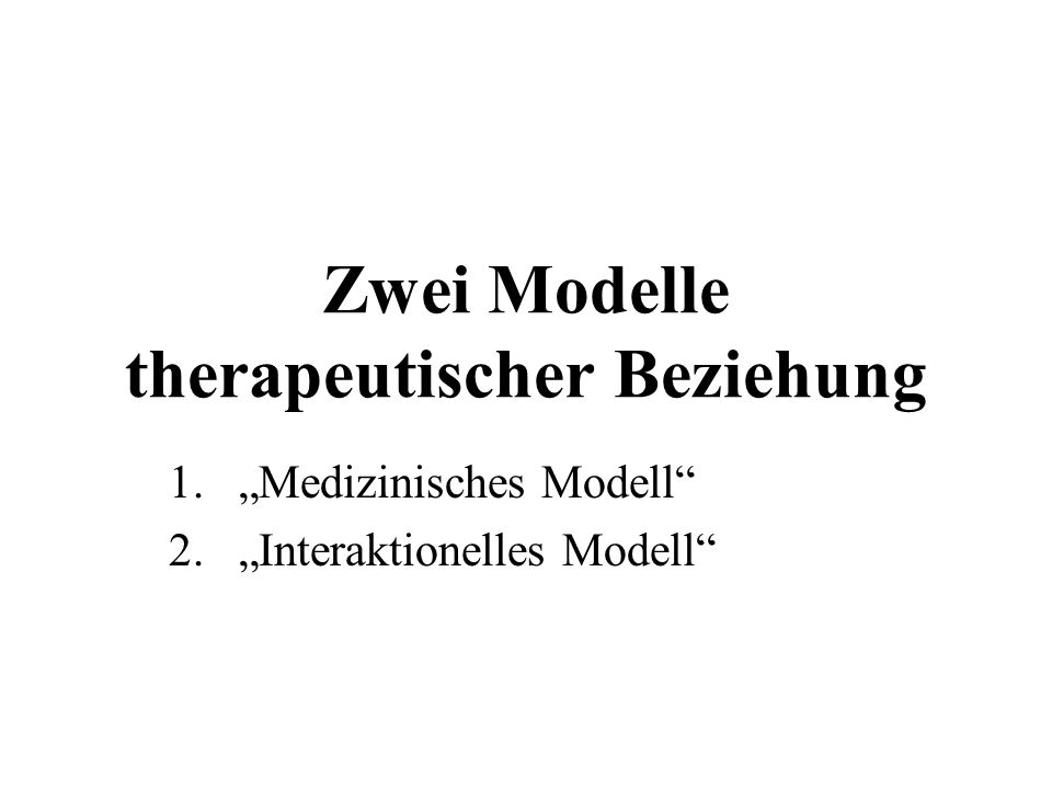 Zwei Modelle therapeutischer Beziehung