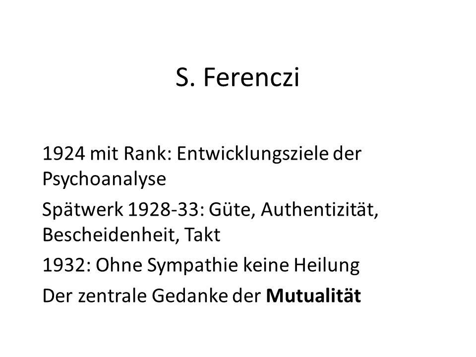 S. Ferenczi 1924 mit Rank: Entwicklungsziele der Psychoanalyse