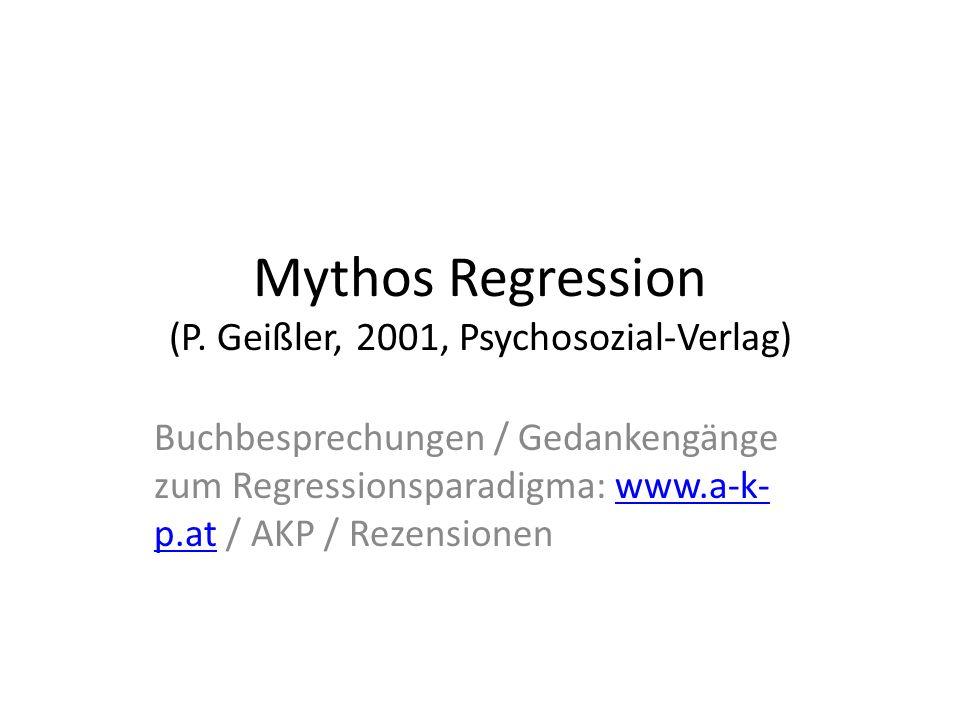 Mythos Regression (P. Geißler, 2001, Psychosozial-Verlag)