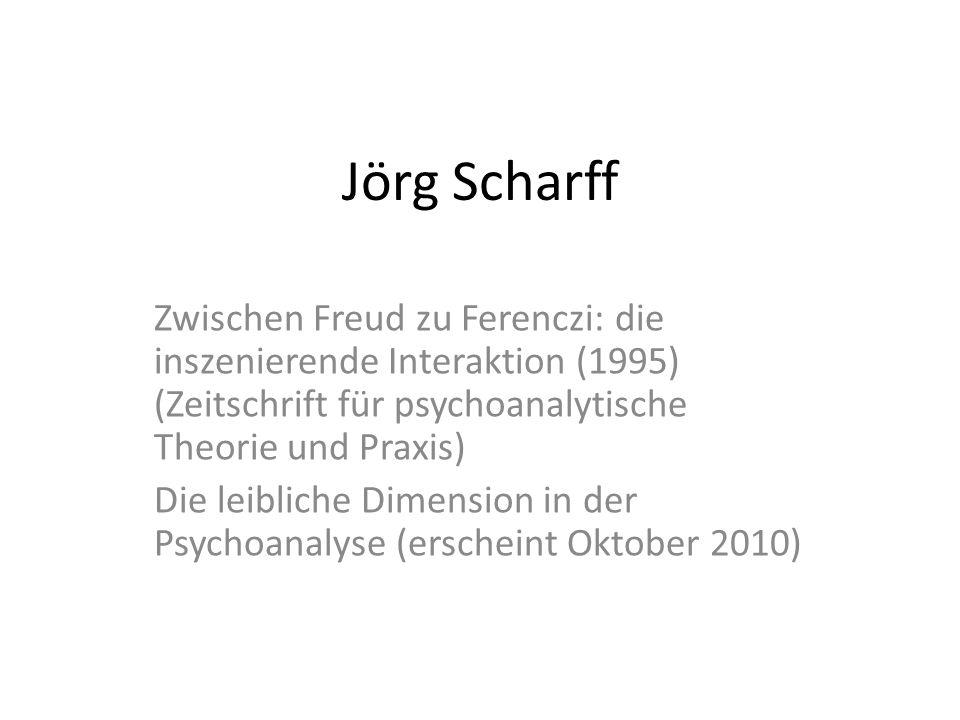 Jörg Scharff Zwischen Freud zu Ferenczi: die inszenierende Interaktion (1995) (Zeitschrift für psychoanalytische Theorie und Praxis)