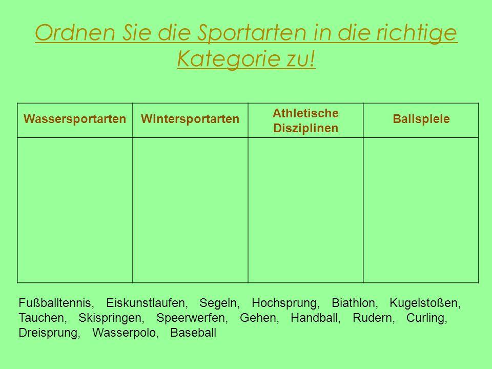 Ordnen Sie die Sportarten in die richtige Kategorie zu!