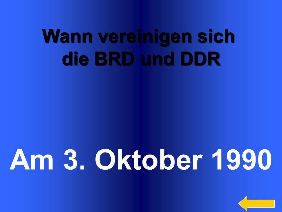 Am 3. Oktober 1990 Wann vereinigen sich die BRD und DDR