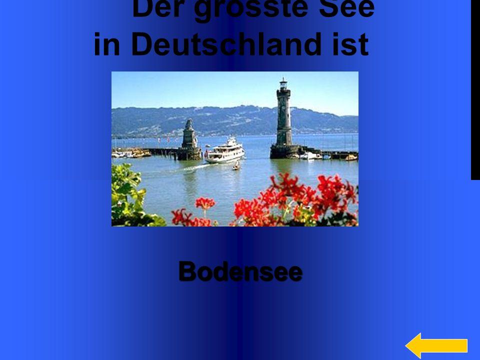 Der grosste See in Deutschland ist
