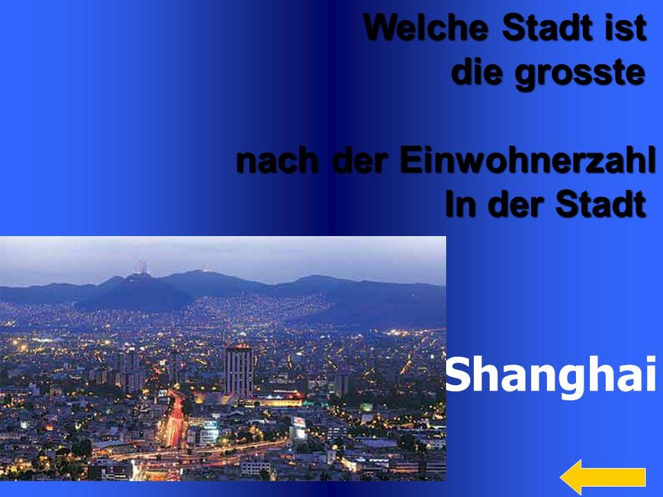 Shanghai Welche Stadt ist die grosste nach der Einwohnerzahl