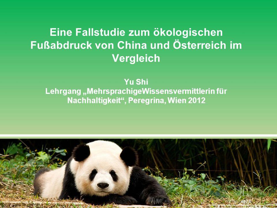 """Eine Fallstudie zum ökologischen Fußabdruck von China und Österreich im Vergleich Yu Shi Lehrgang """"MehrsprachigeWissensvermittlerin für Nachhaltigkeit , Peregrina, Wien 2012"""
