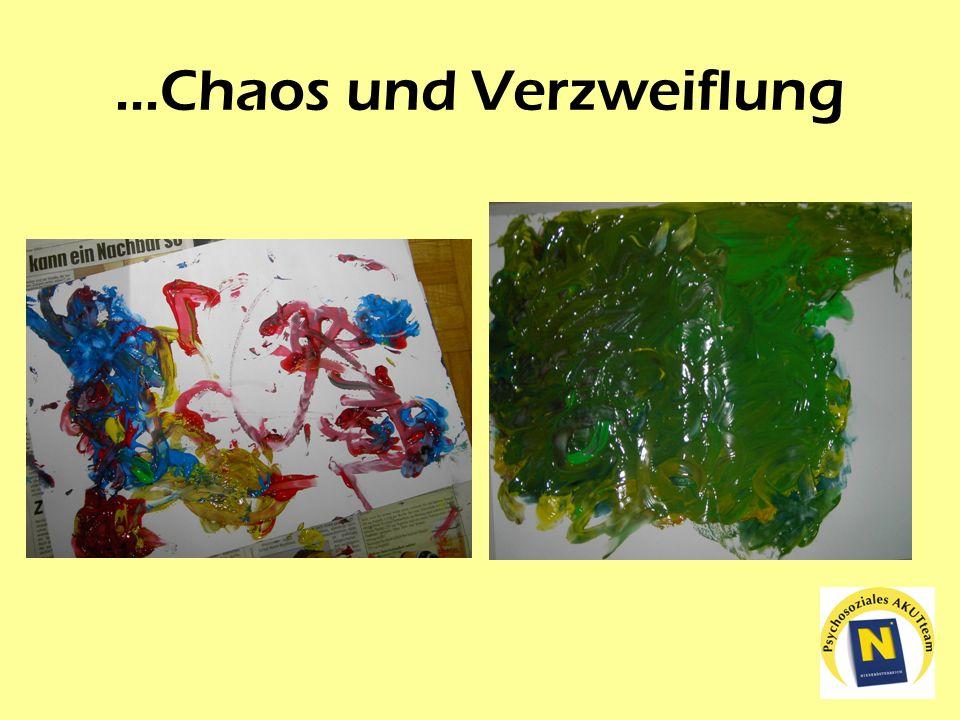 ...Chaos und Verzweiflung