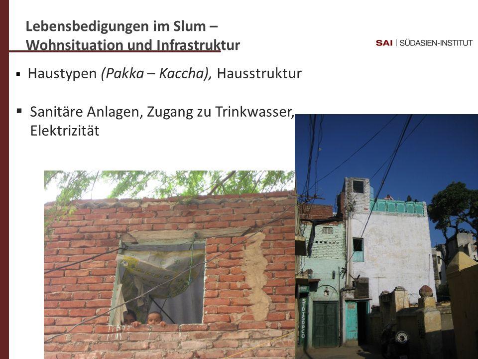 Lebensbedigungen im Slum – Wohnsituation und Infrastruktur