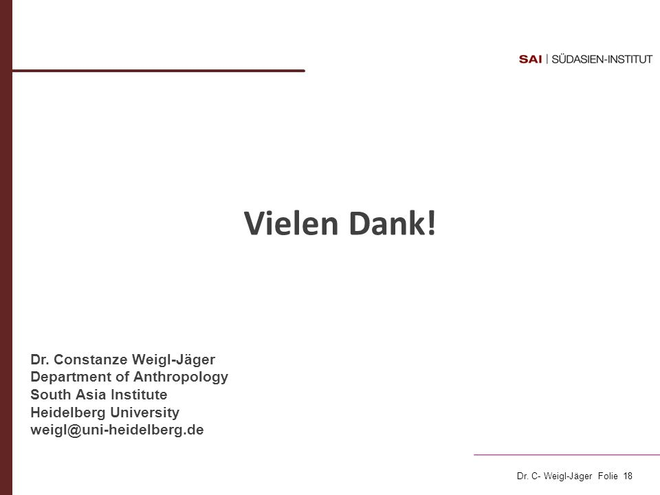 Vielen Dank! Dr. Constanze Weigl-Jäger Department of Anthropology
