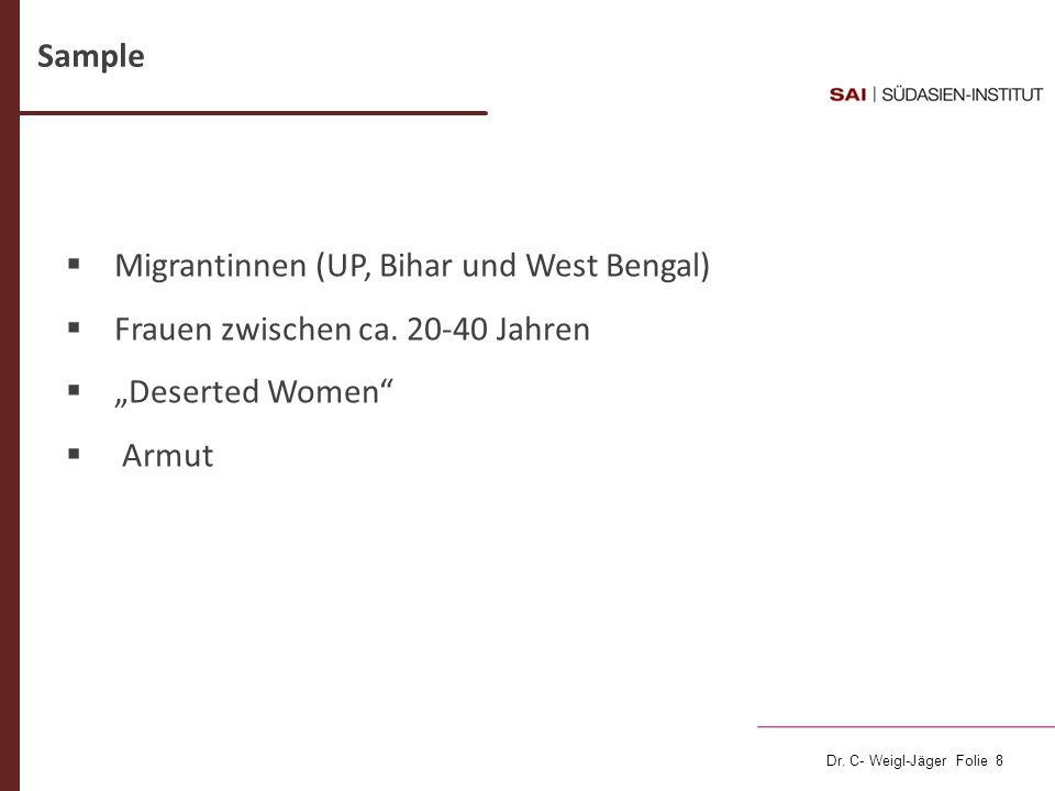 """Sample Migrantinnen (UP, Bihar und West Bengal) Frauen zwischen ca. 20-40 Jahren. """"Deserted Women"""