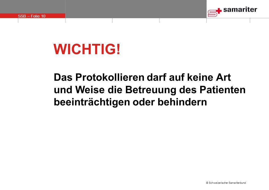 WICHTIG! Das Protokollieren darf auf keine Art und Weise die Betreuung des Patienten beeinträchtigen oder behindern.