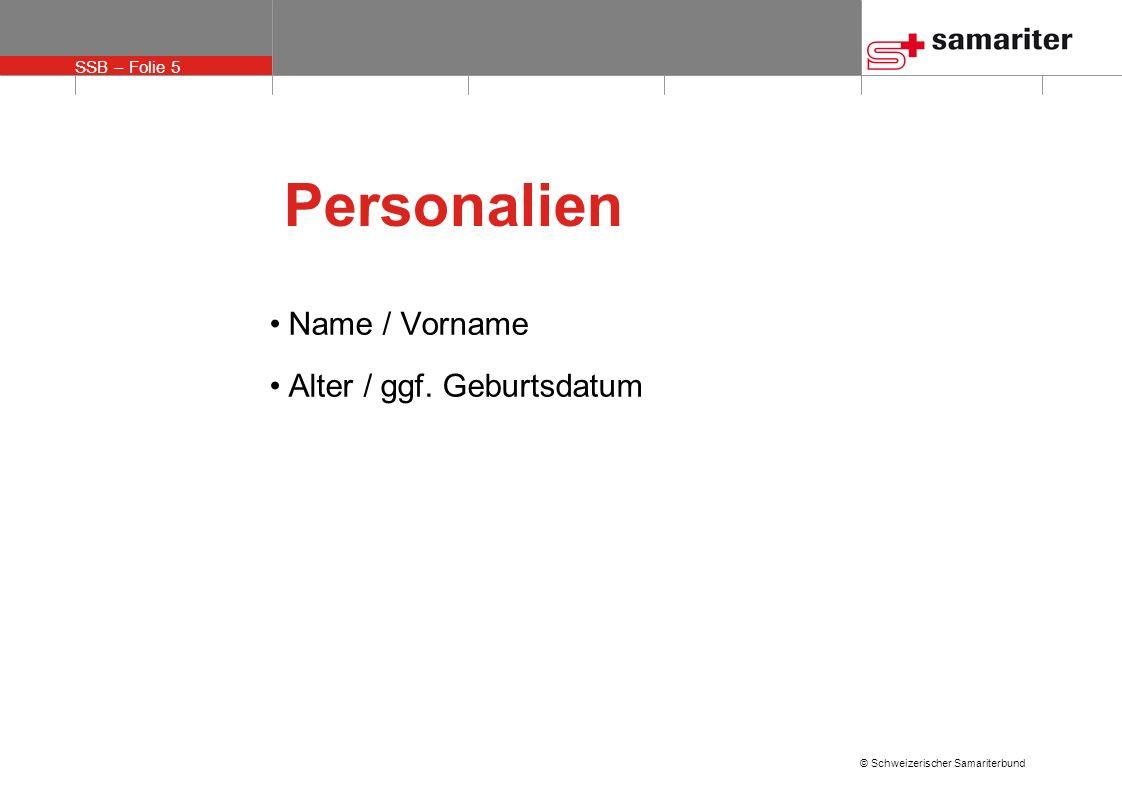 Personalien Name / Vorname Alter / ggf. Geburtsdatum