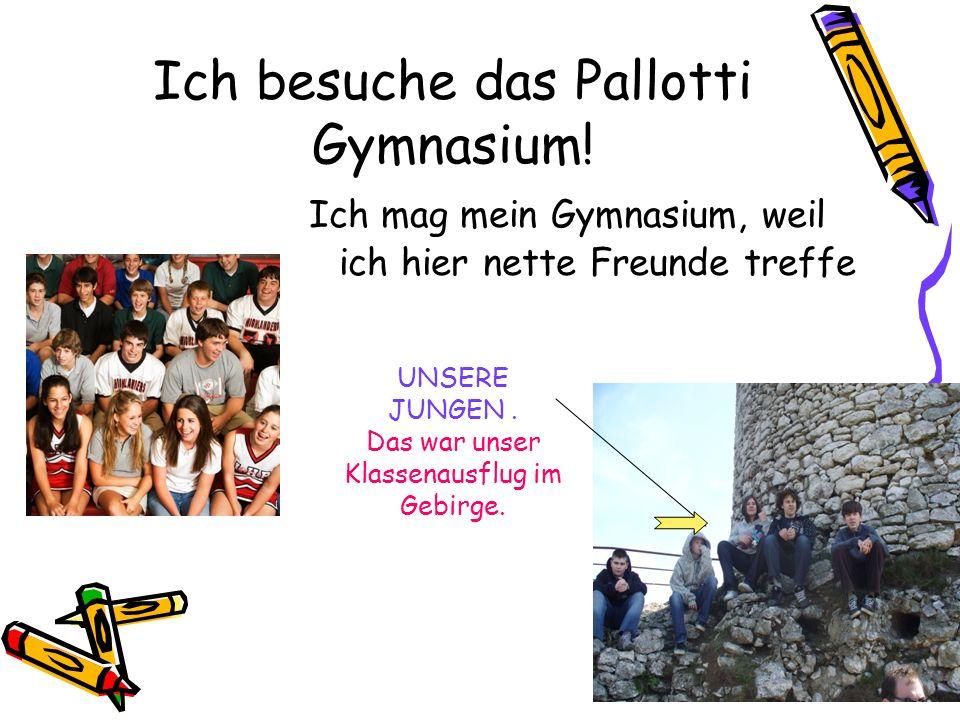 Ich besuche das Pallotti Gymnasium. Ich mag mein Gymnasium, weil
