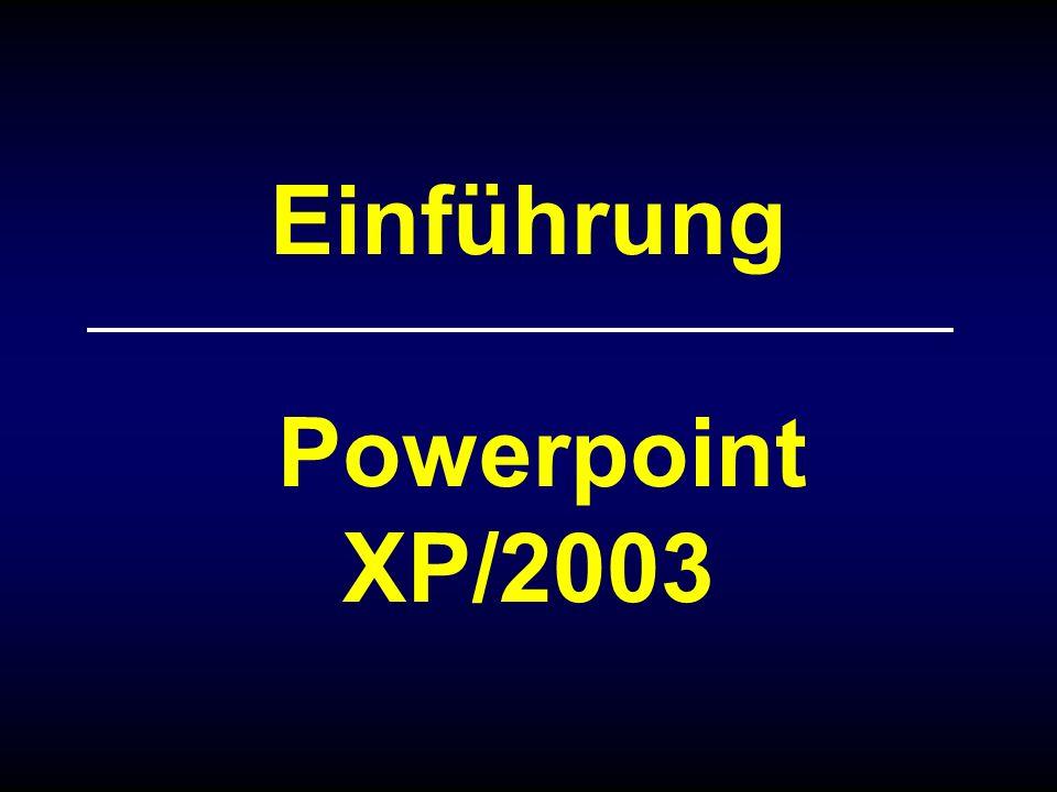Einführung Powerpoint XP/2003