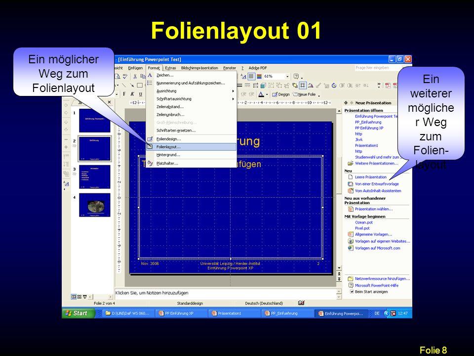 Folienlayout 01 Ein möglicher Weg zum Folienlayout