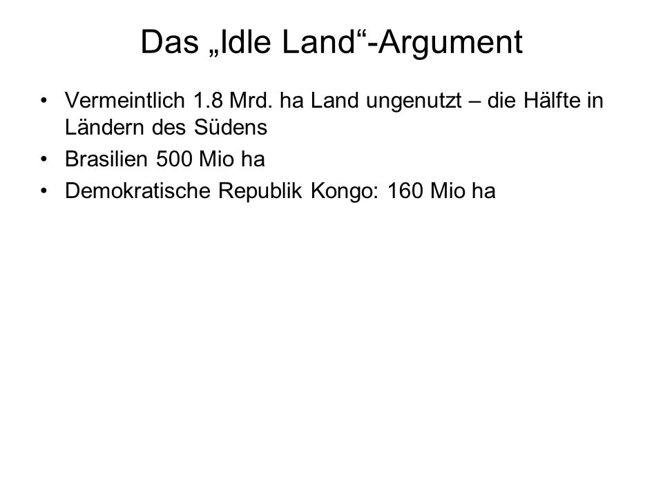 "Das ""Idle Land -Argument"