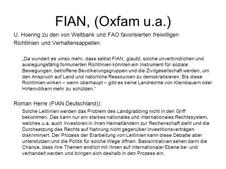 FIAN, (Oxfam u.a.) U. Hoering zu den von Weltbank und FAO favorisierten freiwilligen. Richtlinien und Verhaltensappellen:
