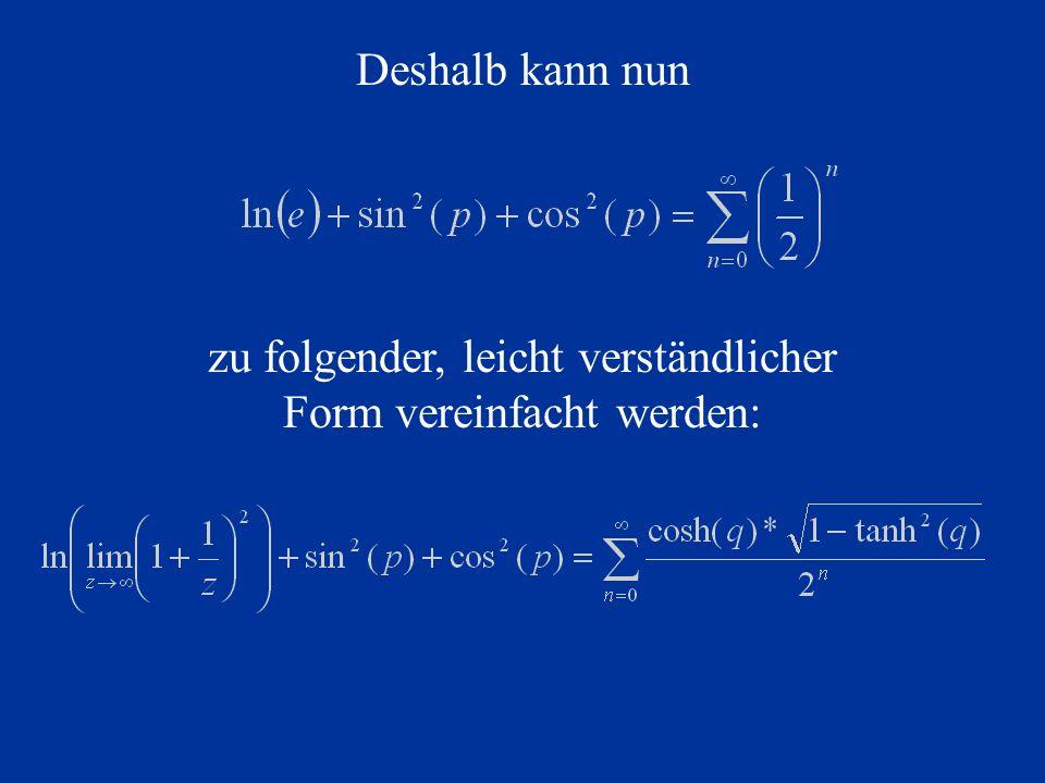 zu folgender, leicht verständlicher Form vereinfacht werden: