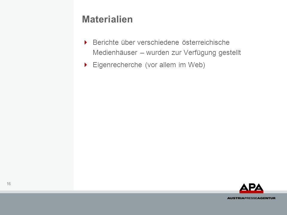 Materialien Berichte über verschiedene österreichische Medienhäuser – wurden zur Verfügung gestellt.
